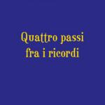 Quattro_passi_fra_i_ricordi