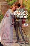 Un_amore_reciproco_e_ideale